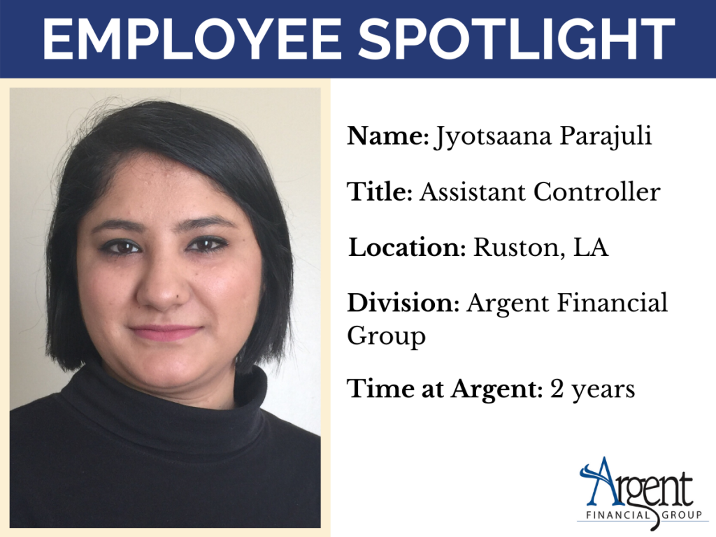 Graphic of Jyotsaana Parajuli, Assistant Controller, who has been with Argent Financial Group in Ruston, Louisiana for 2 years.